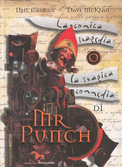 Mr. Punch : The Tragical Comedy or Comical Tragedy